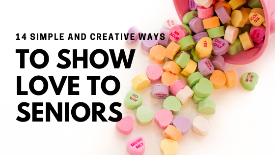 14 Simple and Creative Ways to Show Love to Seniors