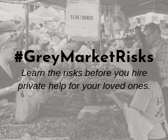 "#GREYMARKETRISKS There are many risks to hiring a home health aide ""under the table"""